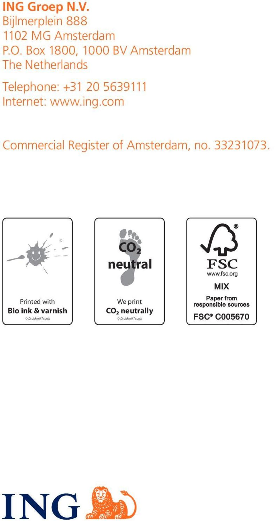 Internet: www.ing.com Commercial Register of Amsterdam, no. 33231073.