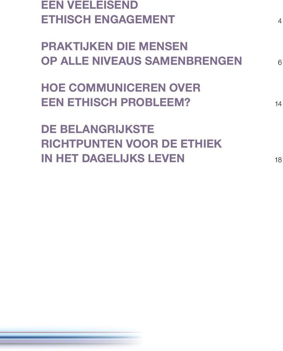 COMMUNICEREN OVER EEN ETHISCH PROBLEEM?