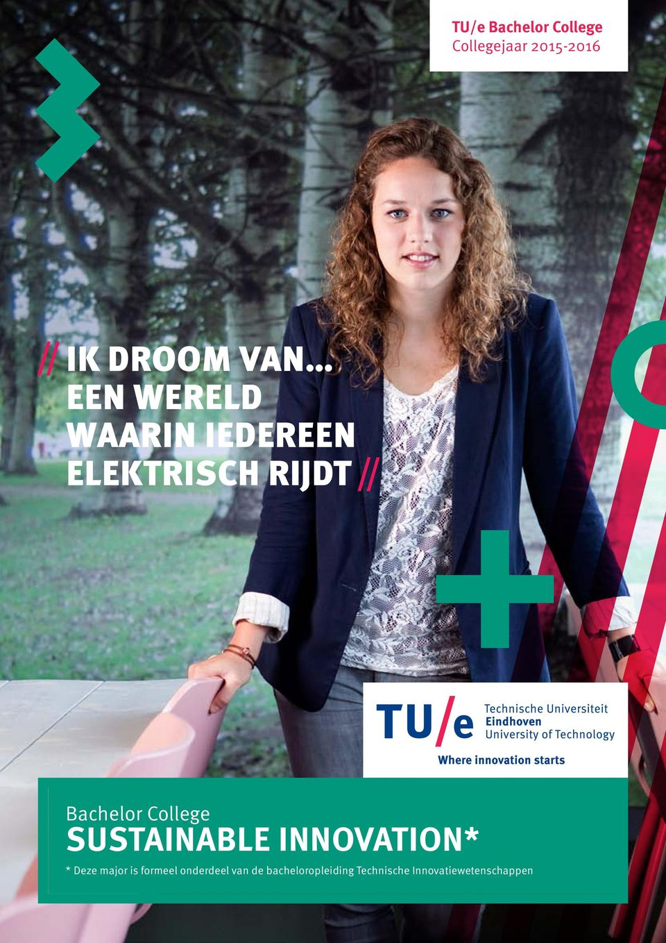 College Sustainable Innovation* * Deze major is formeel