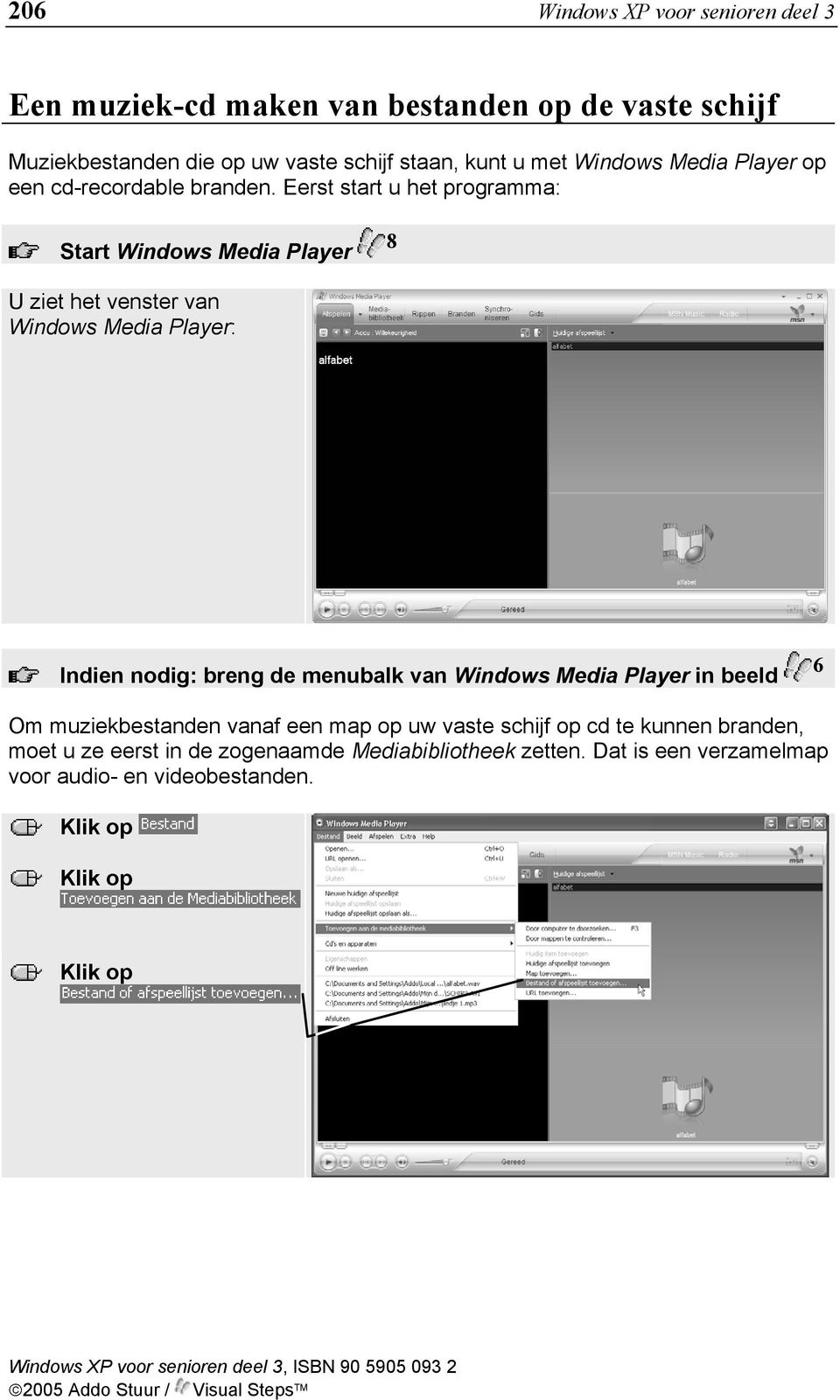Eerst start u het programma: Start Windows Media Player 8 U ziet het venster van Windows Media Player: Indien nodig: breng de menubalk van