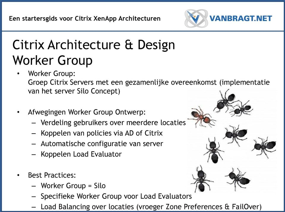 via AD of Citrix Automatische configuratie van server Koppelen Load Evaluator Best Practices: Worker Group =