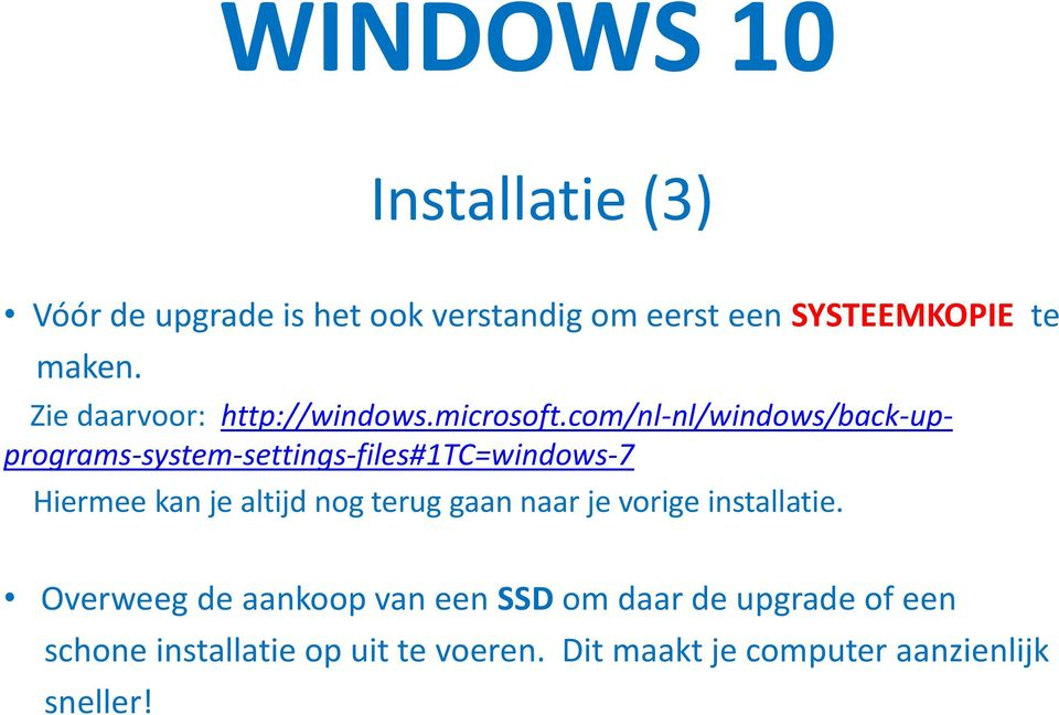 com/nl-nl/windows/back-upprograms-system-settings-files#1tc=windows-7 Hiermee kan je altijd nog