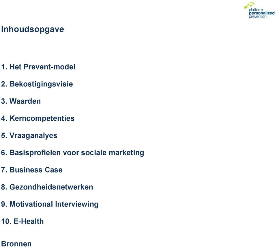 Basisprofielen voor sociale marketing 7. Business Case 8.
