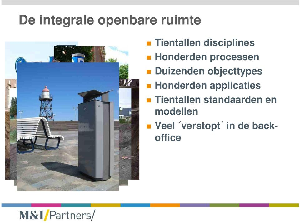 objecttypes Honderden applicaties Tientallen