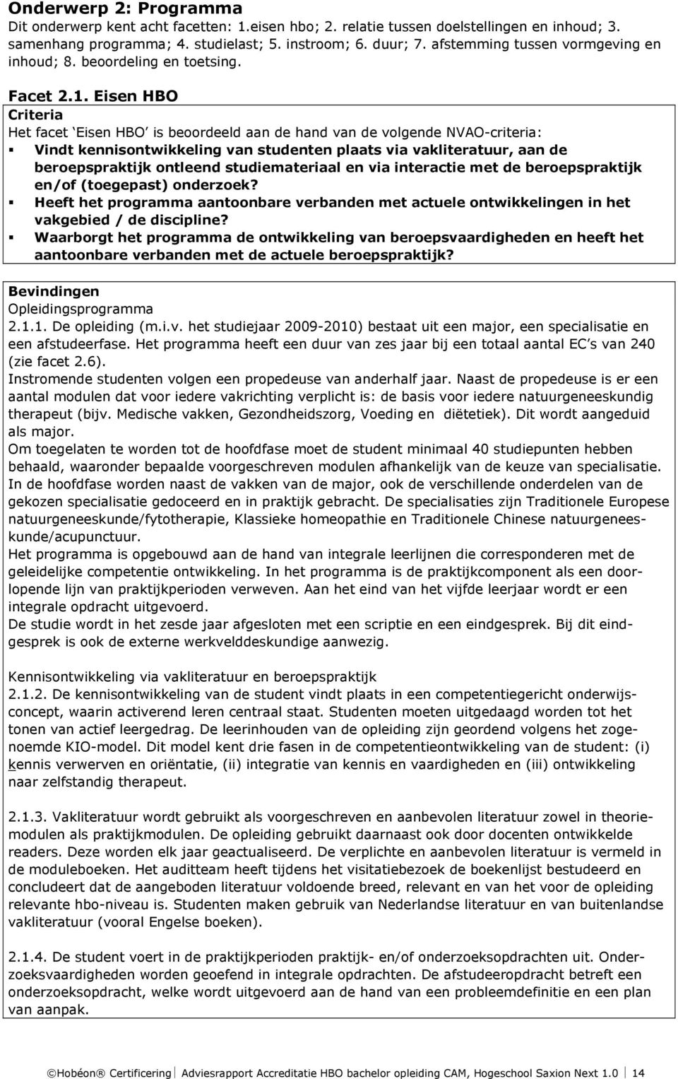 Adviesrapport accreditatie hbo bachelor opleiding cam for Opleiding hovenier hbo