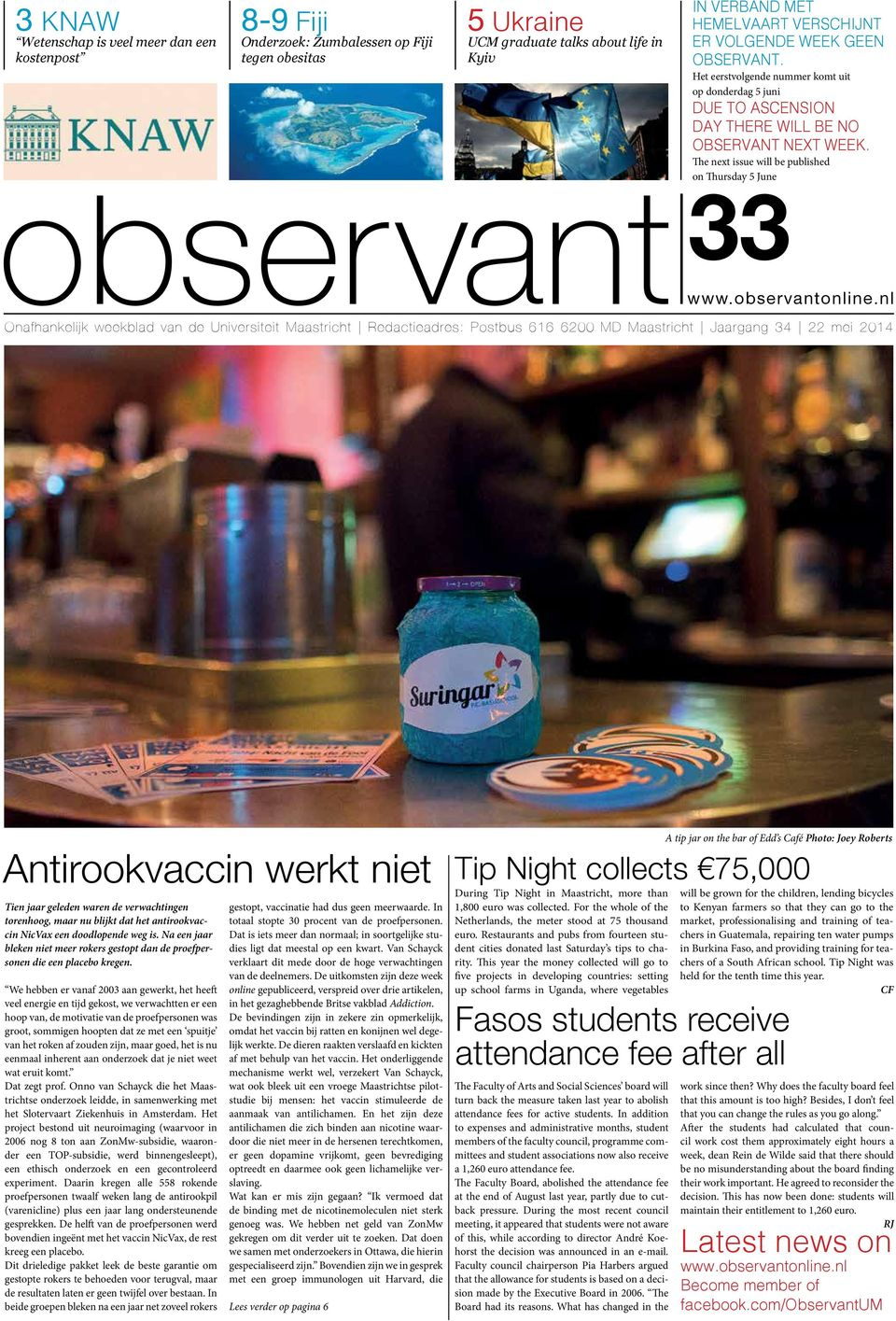 The next issue will be published on Thursday 5 June 33 www.observantonline.