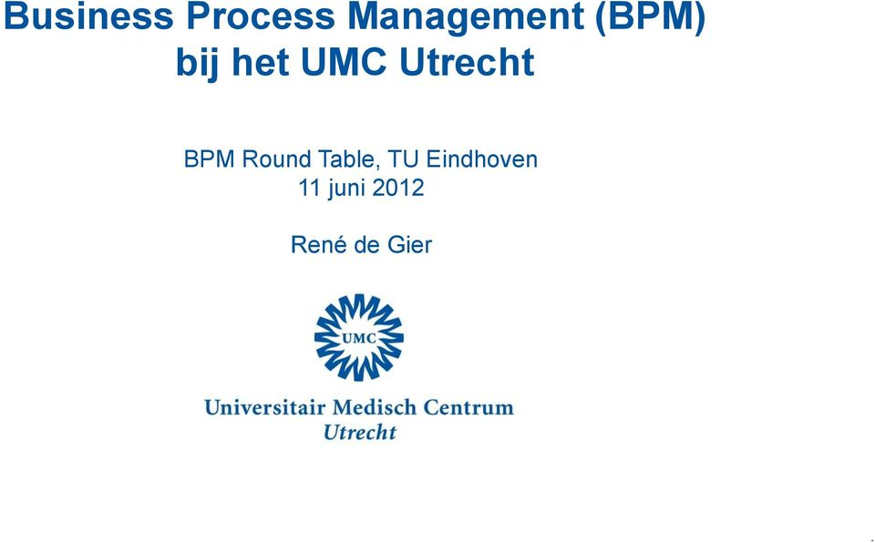BPM Round Table, TU