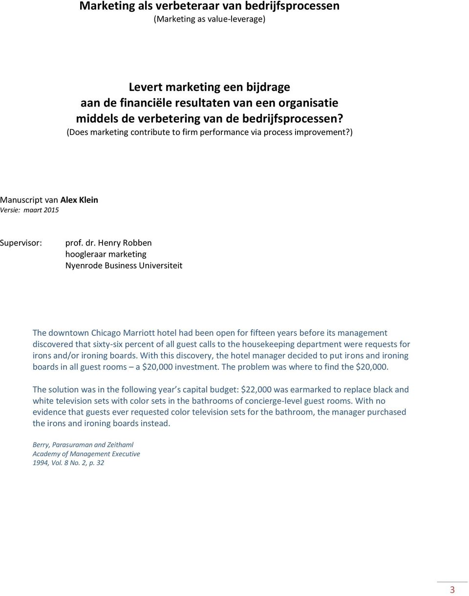Henry Robben hoogleraar marketing Nyenrode Business Universiteit The downtown Chicago Marriott hotel had been open for fifteen years before its management discovered that sixty-six percent of all