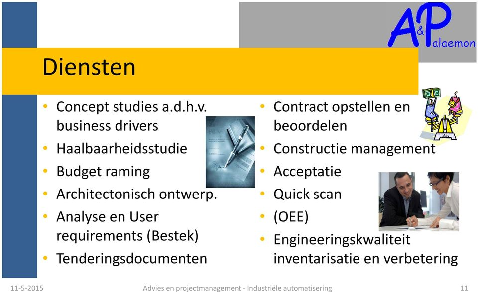 Analyse en User requirements(bestek) Tenderingsdocumenten Contract opstellen en beoordelen