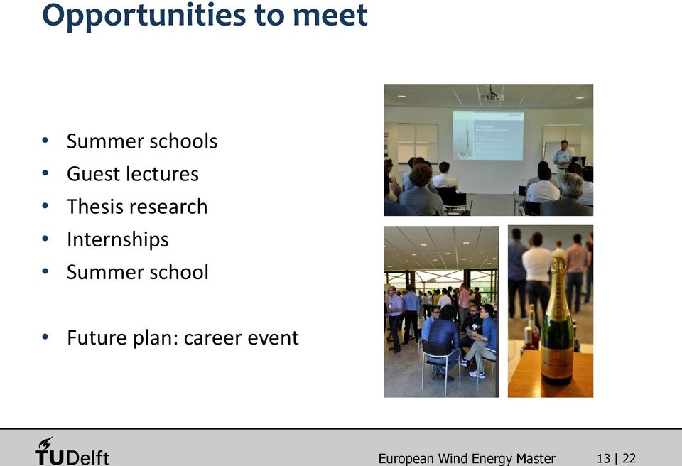 Internships Summer school Future plan: