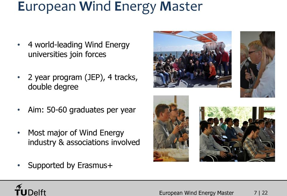 degree Aim: 50-60 graduates per year Most major of Wind Energy