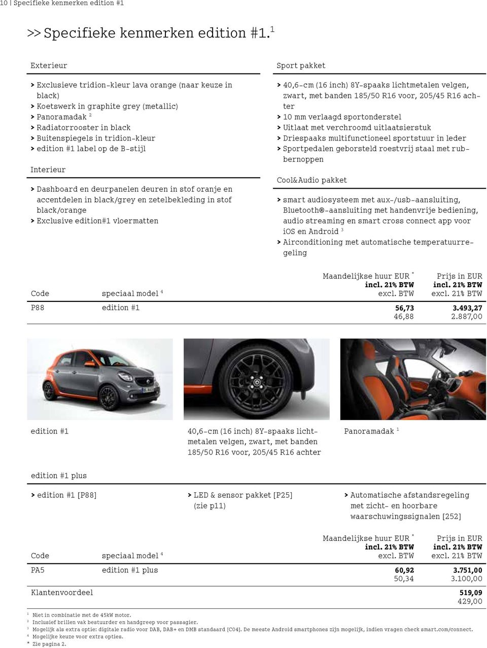 > edition # label op de B-stijl Interieur > > Dashboard en deurpanelen deuren in stof oranje en accentdelen in black/grey en zetelbekleding in stof black/orange > > Exclusive edition# vloermatten