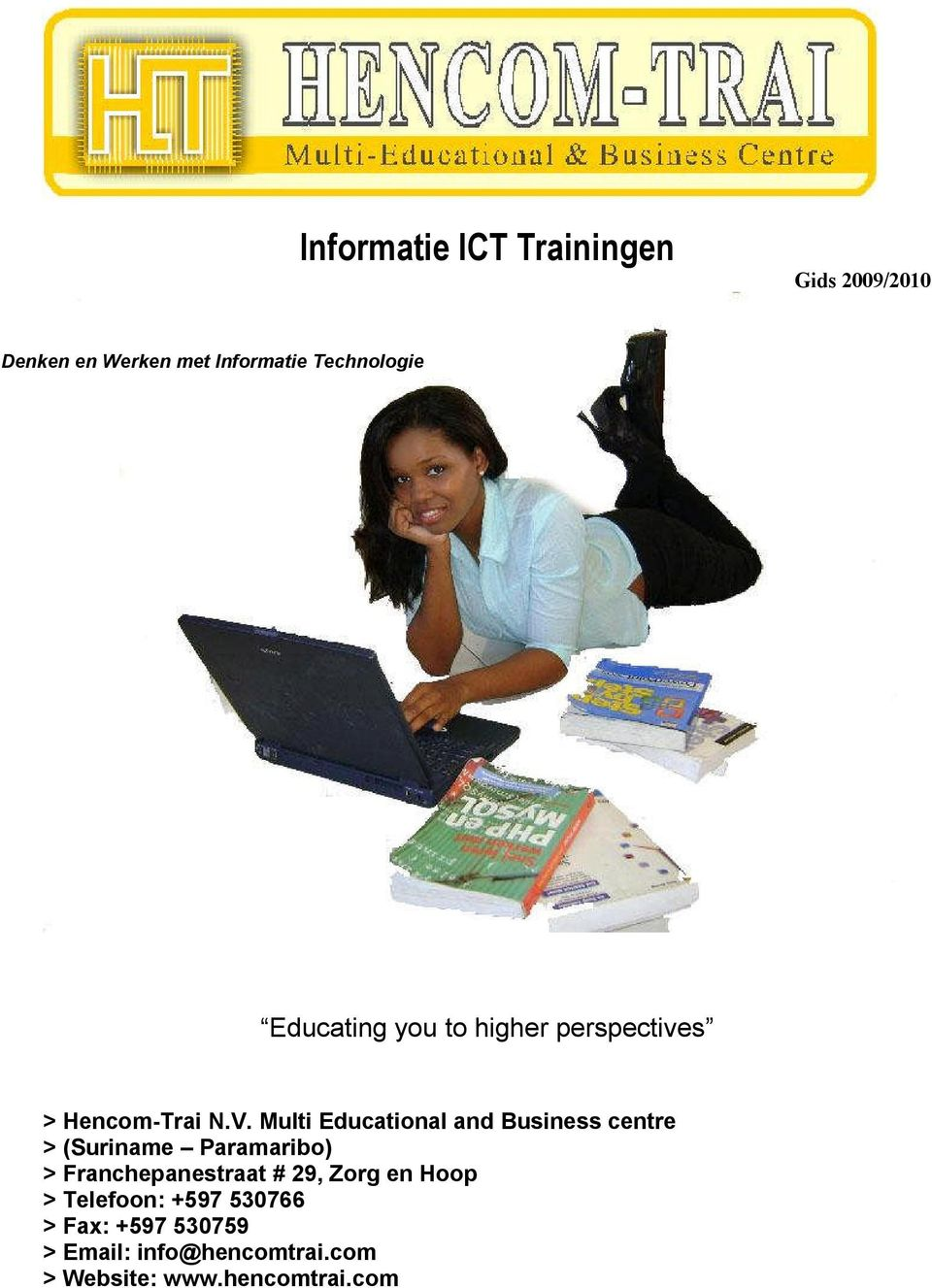 Multi Educational and Business centre > (Suriname Paramaribo) > Franchepanestraat #