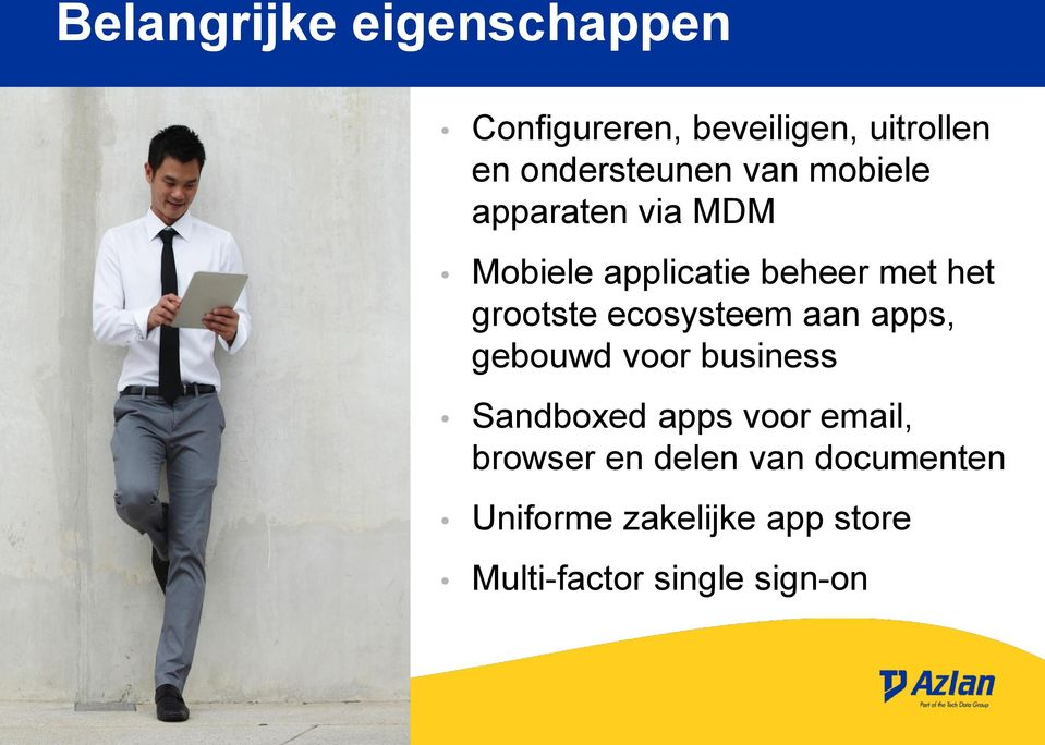 ecosysteem aan apps, gebouwd voor business Sandboxed apps voor email, browser