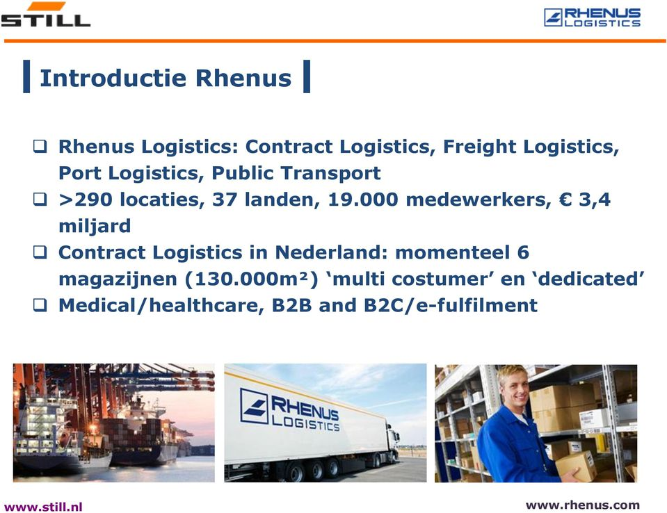 000 medewerkers, 3,4 miljard Contract Logistics in Nederland: momenteel 6