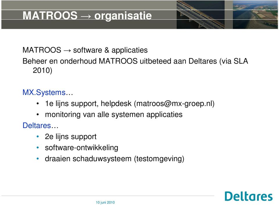 Systems 1e lijns support, helpdesk (matroos@mx-groep.