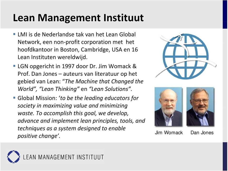 Dan Jones auteursvan literatuur op het gebied van Lean: The Machine that Changed the World, Lean Thinking en Lean Solutions.