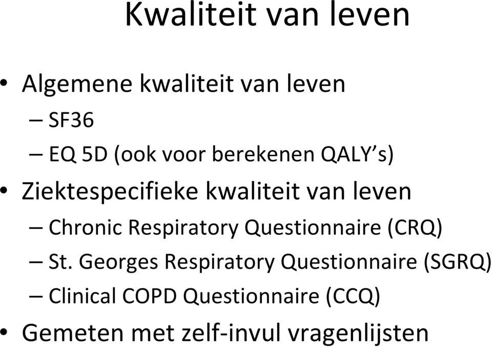 Respiratory Questionnaire (CRQ) St.