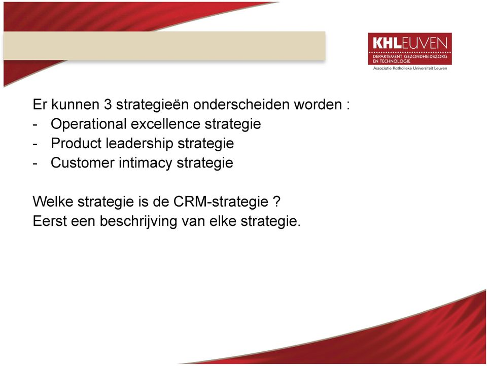 strategie - Customer intimacy strategie Welke strategie