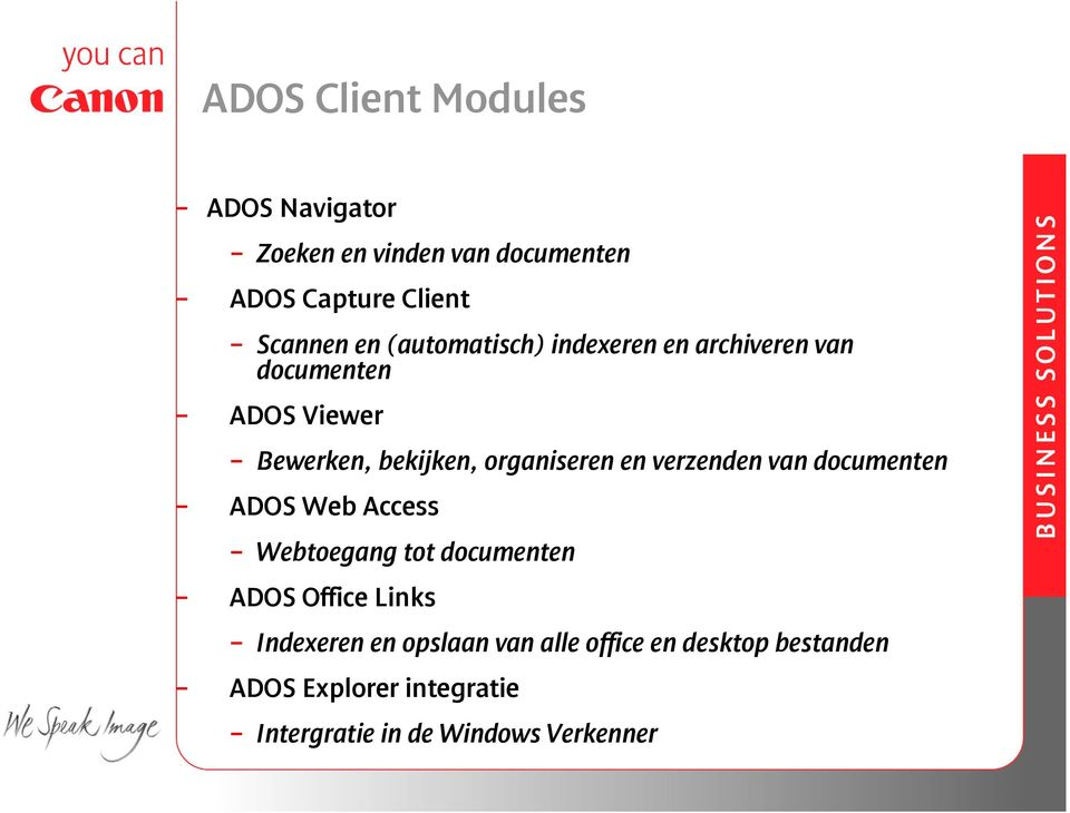 verzenden van documenten ADOS Web Access Webtoegang tot documenten ADOS Office Links Indexeren en