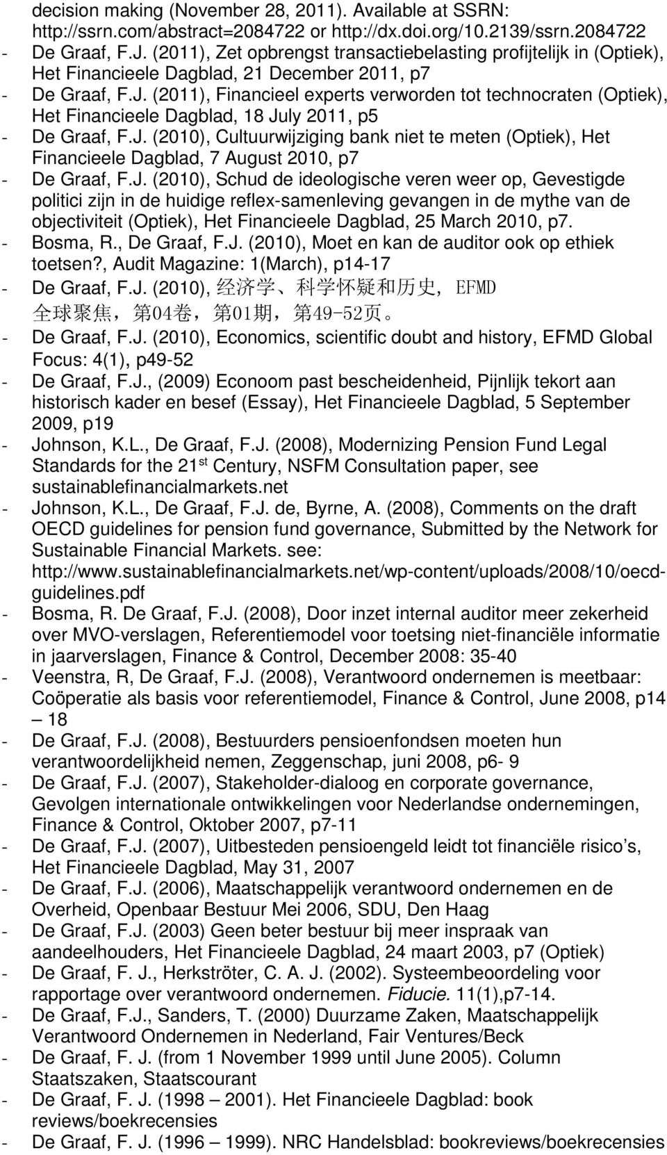 (2011), Financieel experts verworden tot technocraten (Optiek), Het Financieele Dagblad, 18 Ju