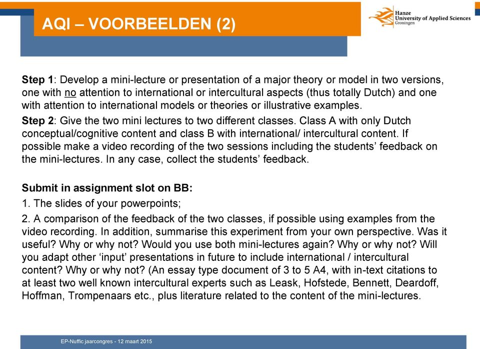 Class A with only Dutch conceptual/cognitive content and class B with international/ intercultural content.