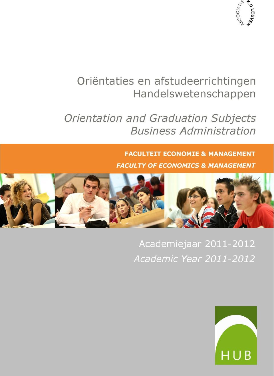 Administration FACULTEIT ECONOMIE & MANAGEMENT FACULTY OF