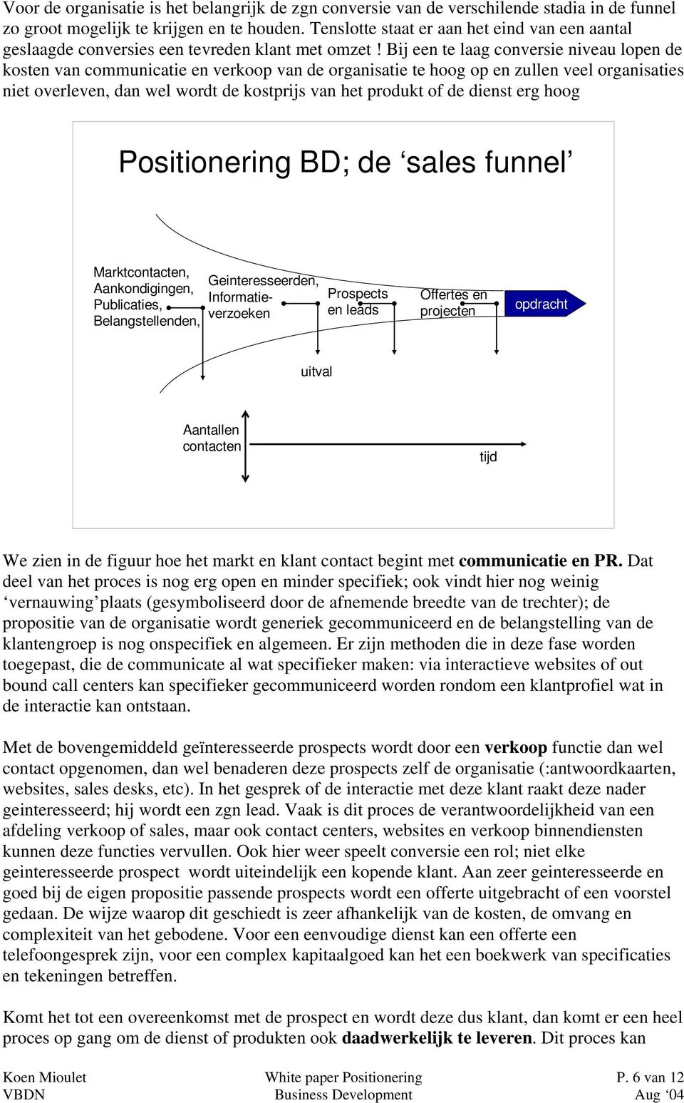 business development paper Paper is to contribute to this literature by presenting an integrative framework to distinguish and relate the concepts of business model, strategy, and tactics  put succinctly, business model refers to the logic of the firm, the way it operates and how it.