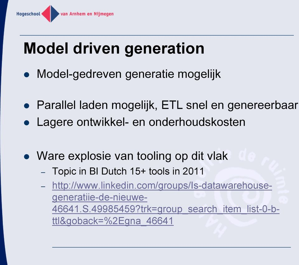 dit vlak Topic in BI Dutch 15+ tools in 2011 http://www.linkedin.