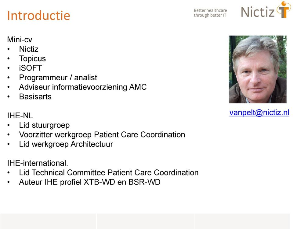 Patient Care Coordination Lid werkgroep Architectuur vanpelt@nictiz.