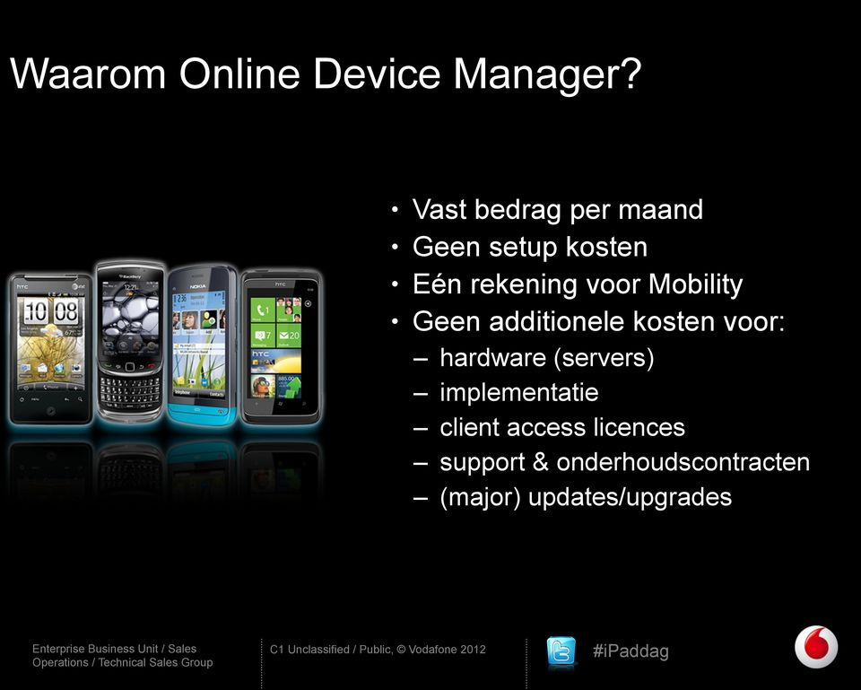 Mobility Geen additionele kosten voor: hardware (servers)