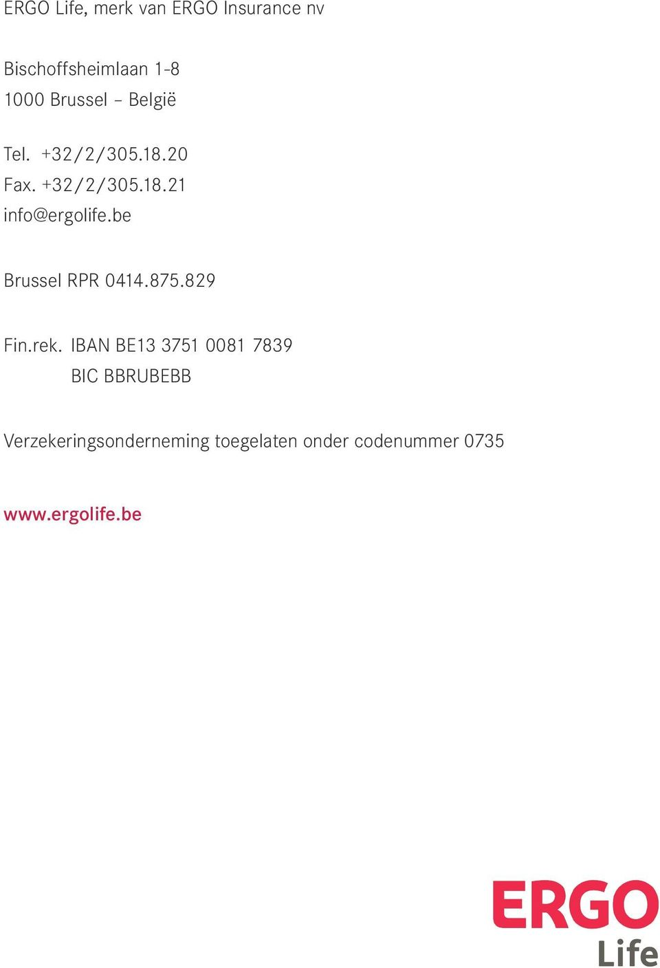 be Brussel RPR 0414.875.829 Fin.rek.