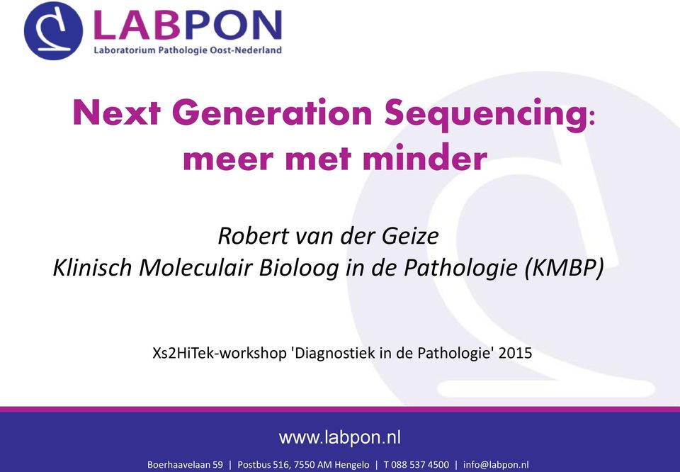 Xs2HiTek-workshop 'Diagnostiek in de Pathologie' 2015 www.labpon.