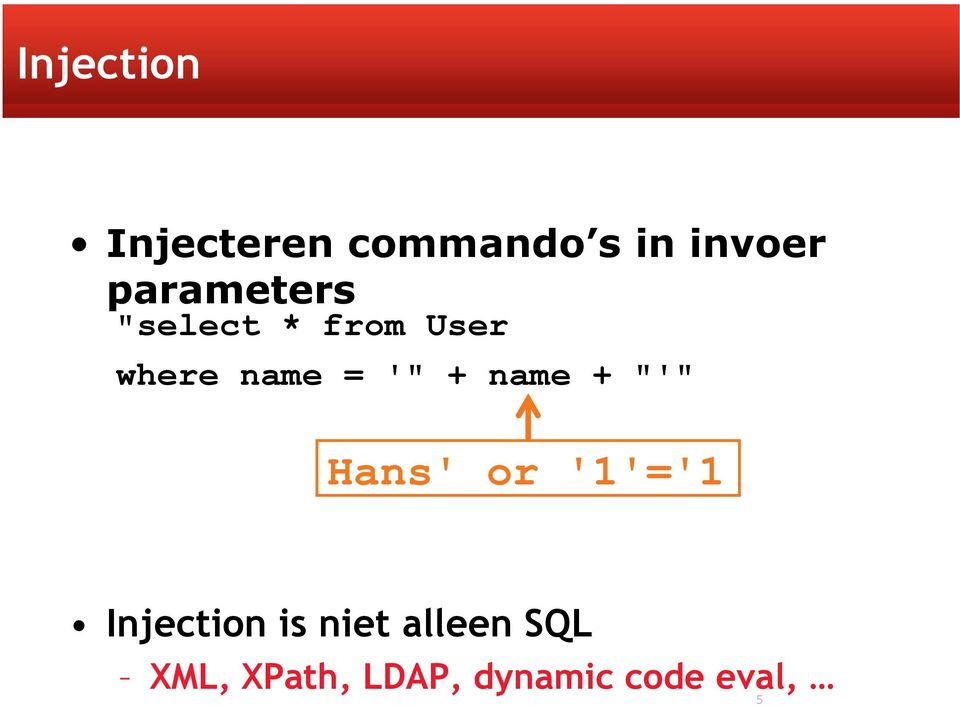"+ name + ""'"" Hans' or '1'='1 Injection is niet"