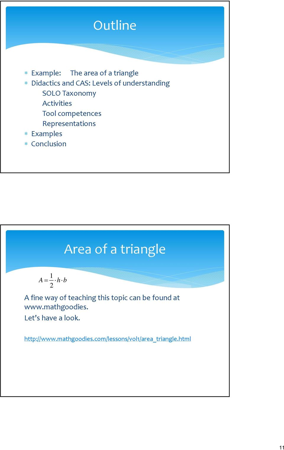 of a triangle 1 A h b 2 A fine way of teaching this topic can be found at www.