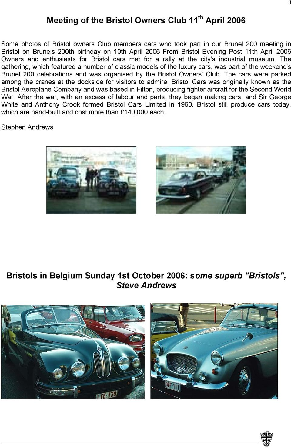 The gathering, which featured a number of classic models of the luxury cars, was part of the weekend's Brunel 200 celebrations and was organised by the Bristol Owners' Club.