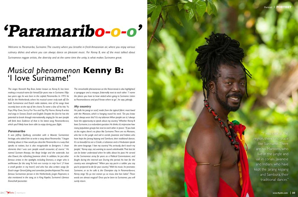For Kenny B, one of the most talked about Surinamese reggae artists, the diversity and at the same time the unity, is what makes Suriname great. Musical phenomenon Kenny B: I love Suriname!