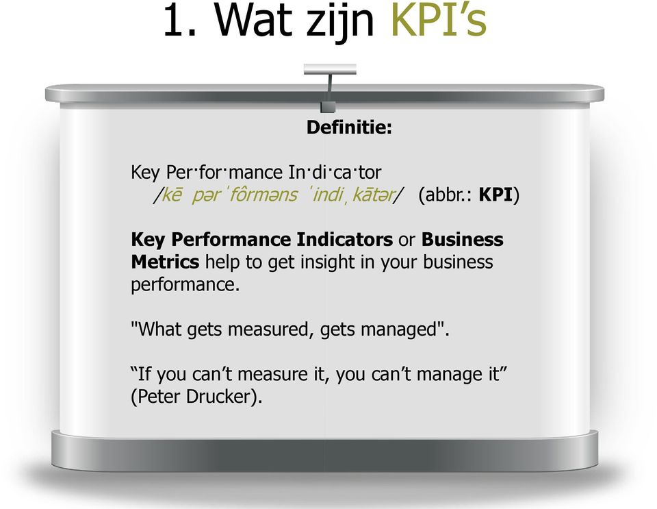 : KPI) Key Performance Indicators or Business Metrics help to get insight