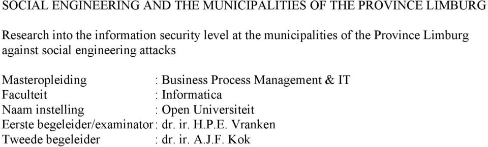 Masteropleiding : Business Process Management & IT Faculteit : Informatica Naam instelling : Open