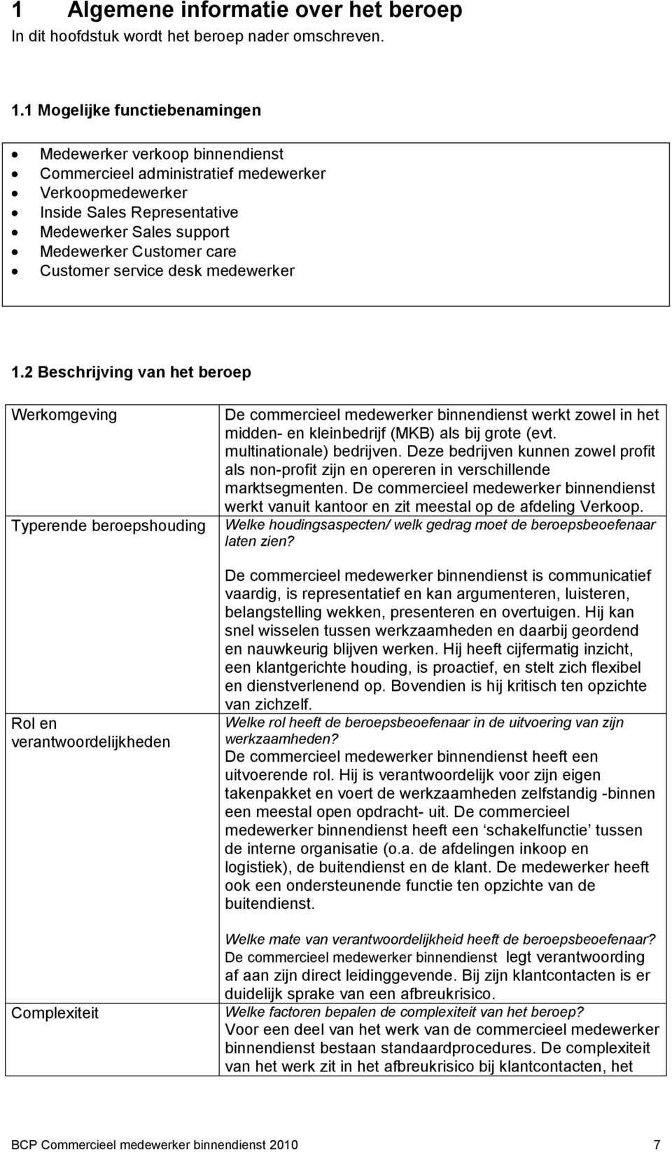Customer service desk medewerker 1.