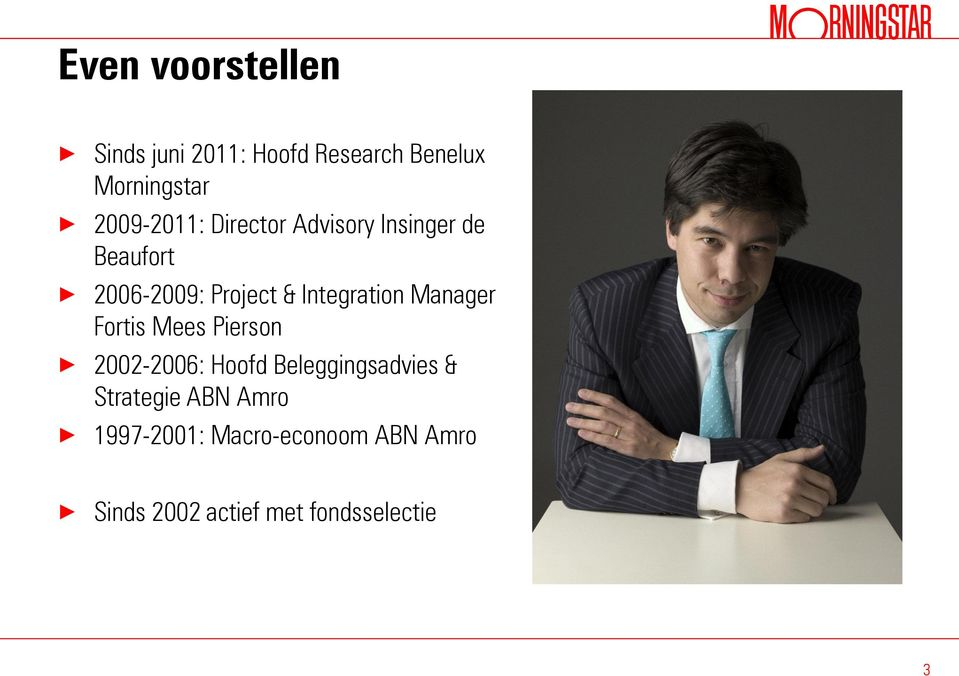 Integration Manager Fortis Mees Pierson 2002-2006: Hoofd Beleggingsadvies &
