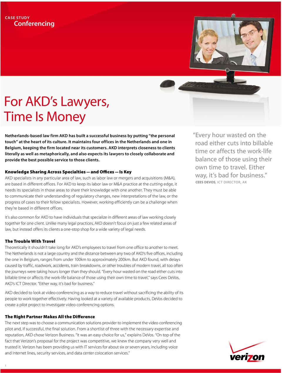 AKD interprets closeness to clients literally as well as metaphorically, and also expects its lawyers to closely collaborate and provide the best possible service to those clients.