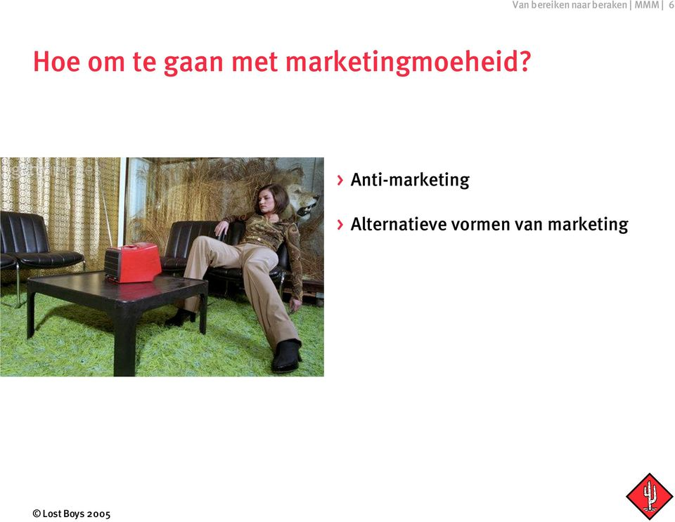 marketingmoeheid?