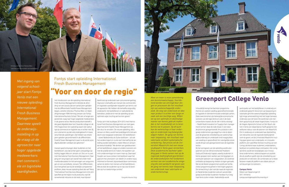 Fontys start opleiding International Fresh Business Management Voor en door de regio Het introduceren van de opleiding International Fresh Business Management is feitelijk de afronding van een proces