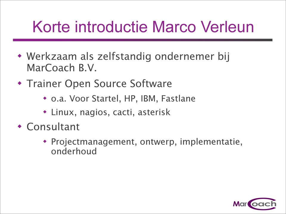 Coach B.V. Trainer Open Source Software o.a. Voor Startel,
