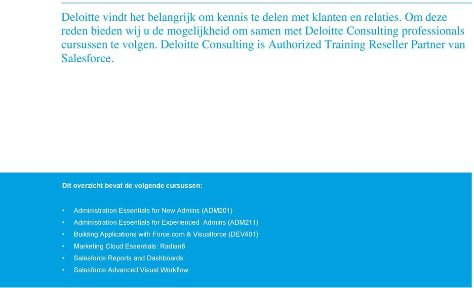 Deloitte Consulting is Authorized Training Reseller Partner van Salesforce.