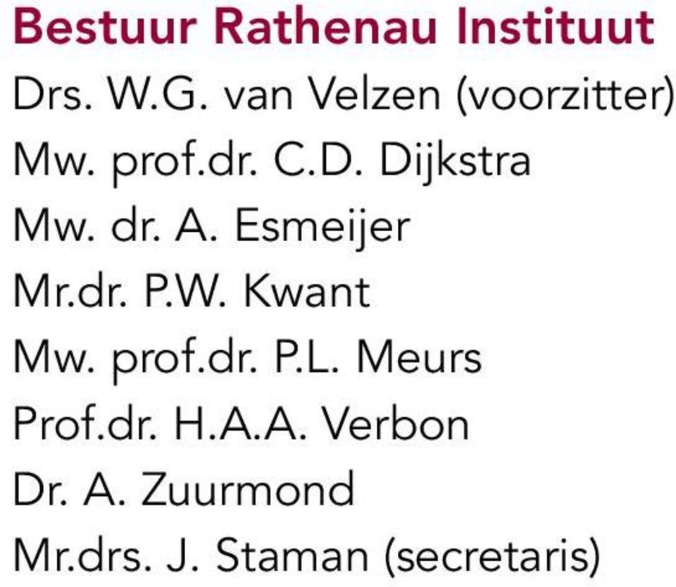 dr. A. Esmeijer Mr.dr. P.W. Kwant Mw. prof.dr. P.L.