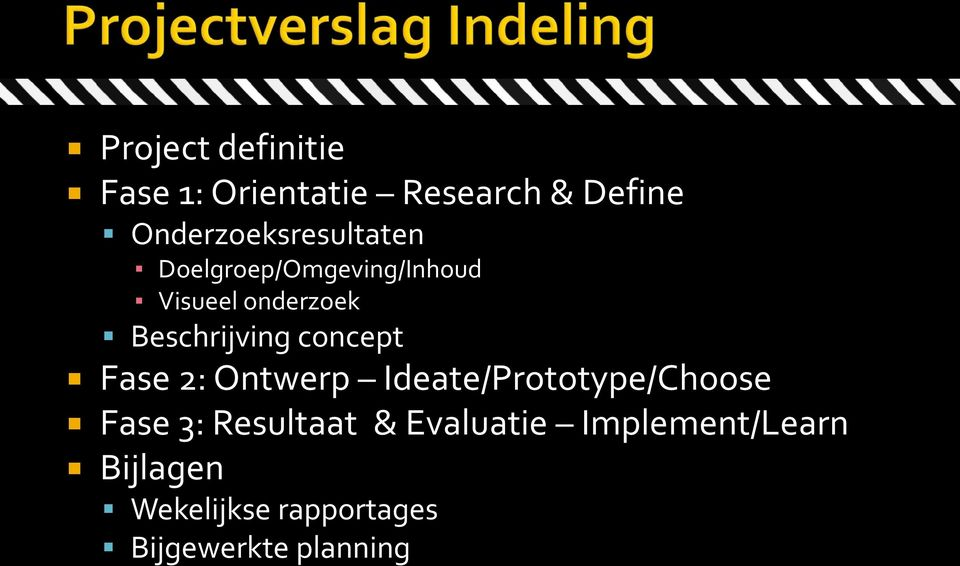 Beschrijving concept Fase 2: Ontwerp Ideate/Prototype/Choose Fase 3: