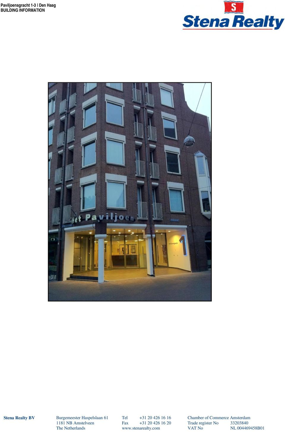 Commerce Amsterdam 1181 NB Amstelveen Fax +31 20 426 16 20 Trade