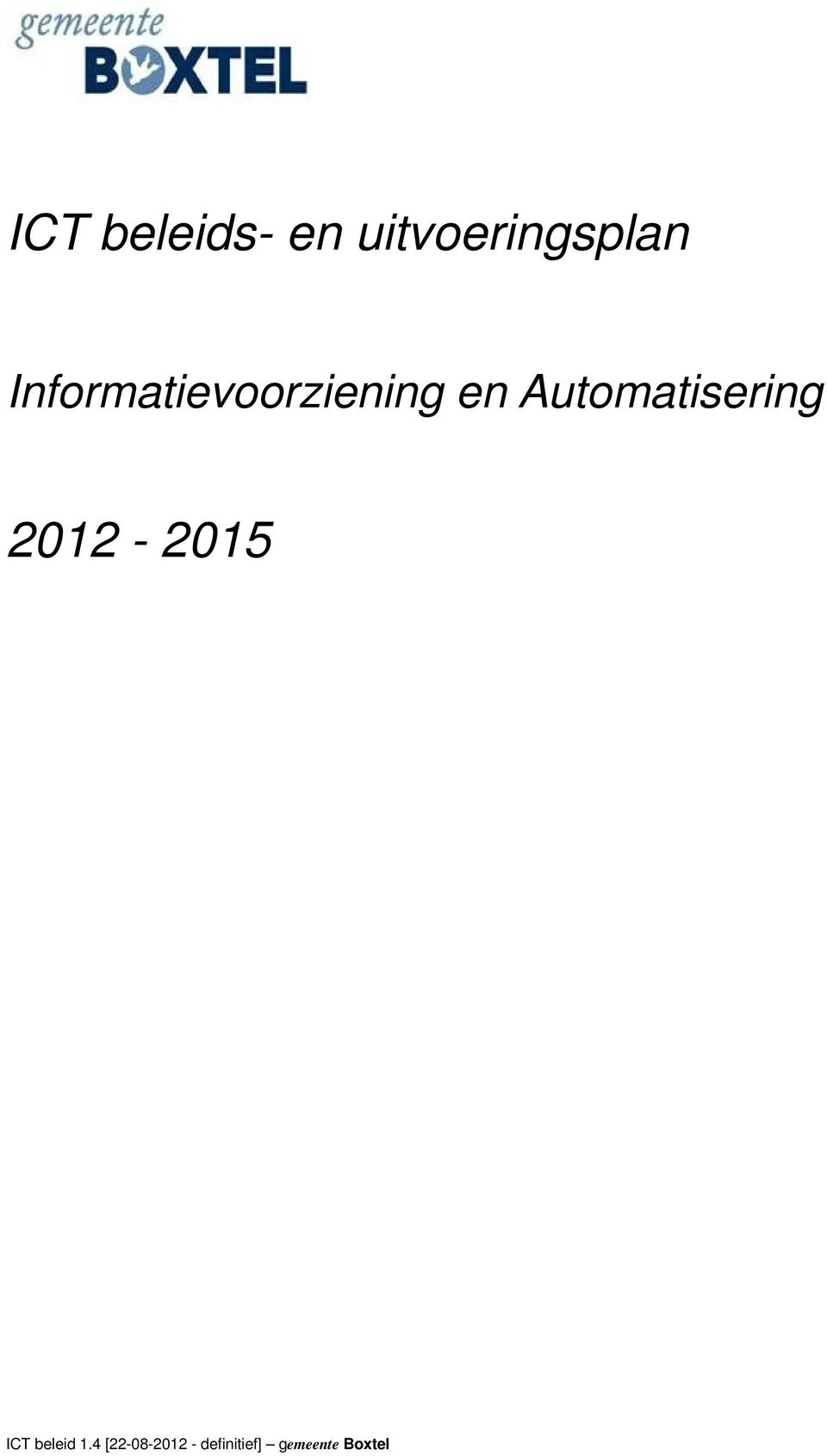 Automatisering 2012-2015 ICT